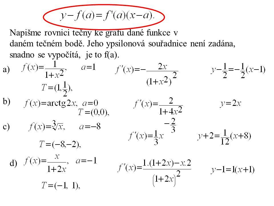Věta o střední hodnotě Je to věta, která popisuje chování spojitých funkcí na uzavřeném intervalu, které tam mají vlastní derivaci.