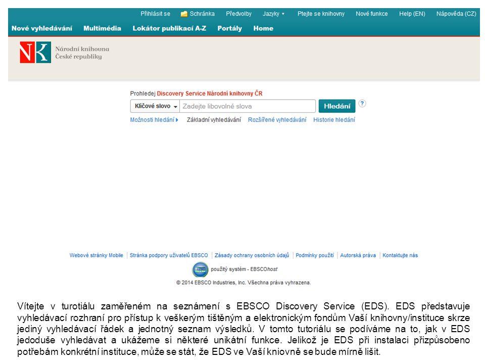 Vítejte v turotiálu zaměřeném na seznámení s EBSCO Discovery Service (EDS).