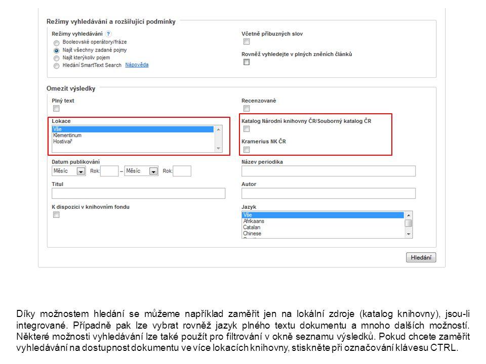 Díky možnostem hledání se můžeme například zaměřit jen na lokální zdroje (katalog knihovny), jsou-li integrované.