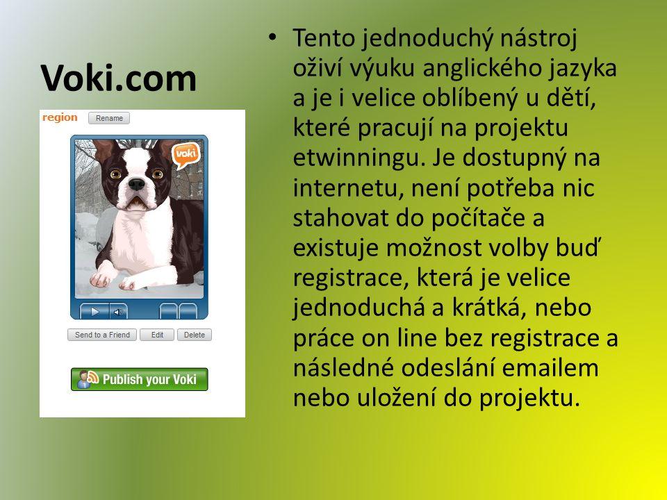 Voki.com Tento jednoduchý nástroj oživí výuku anglického jazyka a je i velice oblíbený u dětí, které pracují na projektu etwinningu.