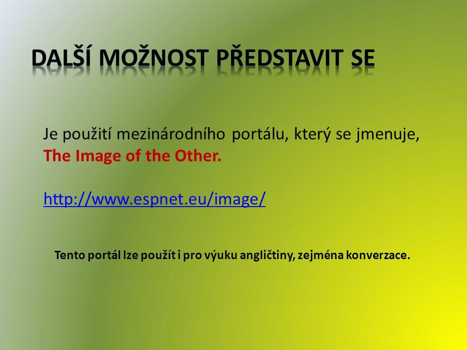 Je použití mezinárodního portálu, který se jmenuje, The Image of the Other.