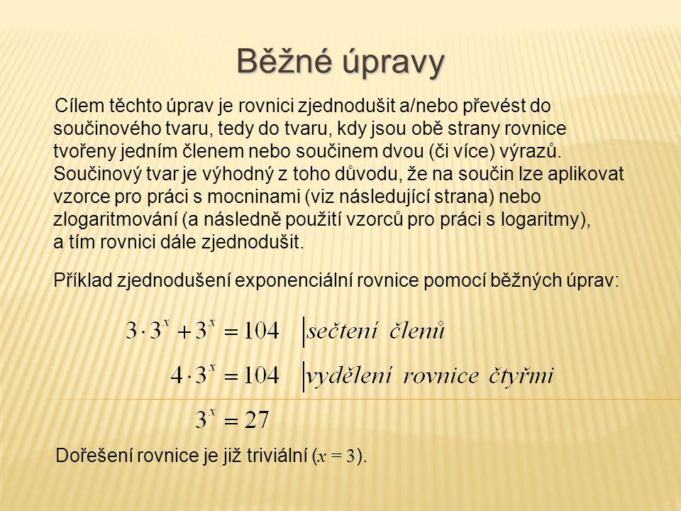 Cílem těchto úprav je rovnici zjednodušit a/nebo převést do součinového tvaru, tedy do tvaru, kdy jsou obě strany rovnice tvořeny jedním členem nebo s