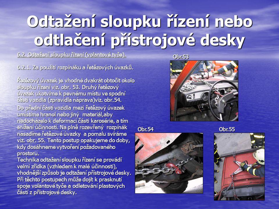 Odtažení sloupku řízení nebo odtlačení přístrojové desky 6.2.
