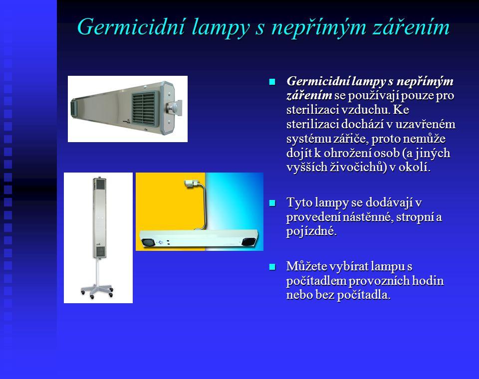 Germicidní lampy s přímým zářením Germicidní lampy s přímým zářením se používají pro sterilizaci pevných povrchů (kapalin) i vzduchu.