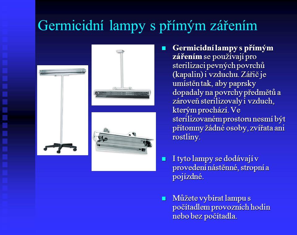 Germicidní lampy s přímým zářením Germicidní lampy s přímým zářením se používají pro sterilizaci pevných povrchů (kapalin) i vzduchu. Zářič je umístěn