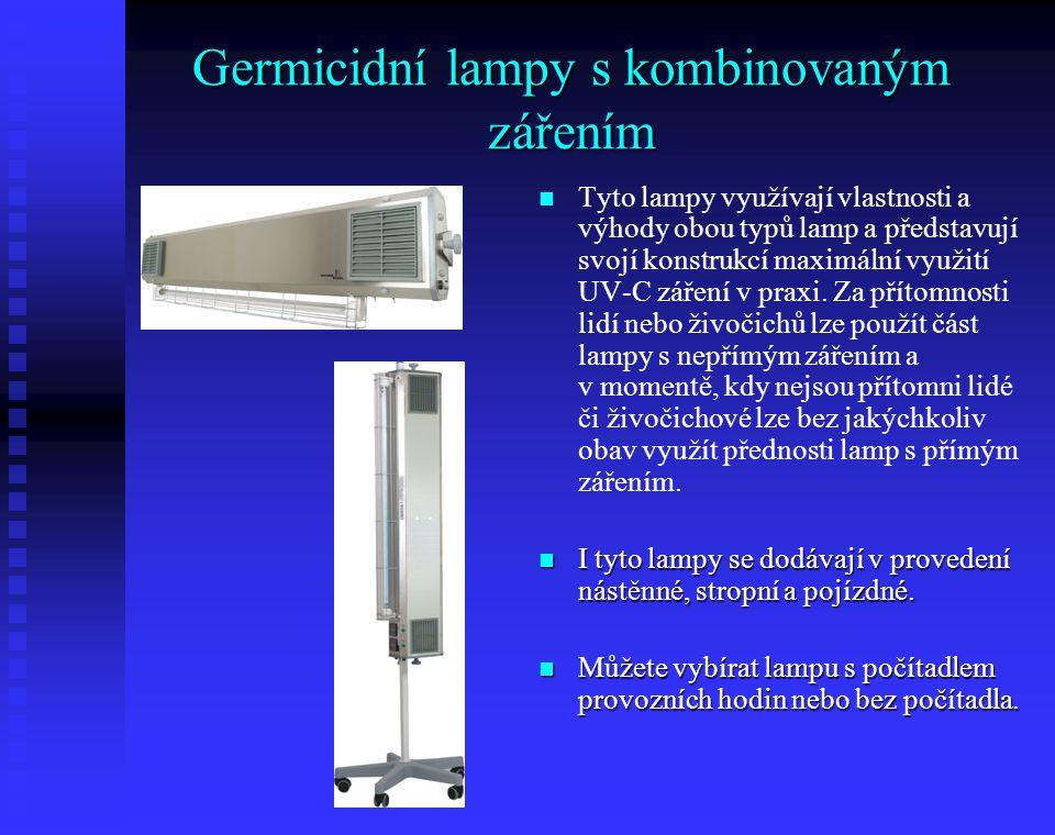 Germicidní lampy s kombinovaným zářením Tyto lampy využívají vlastnosti a výhody obou typů lamp a představují svojí konstrukcí maximální využití UV-C