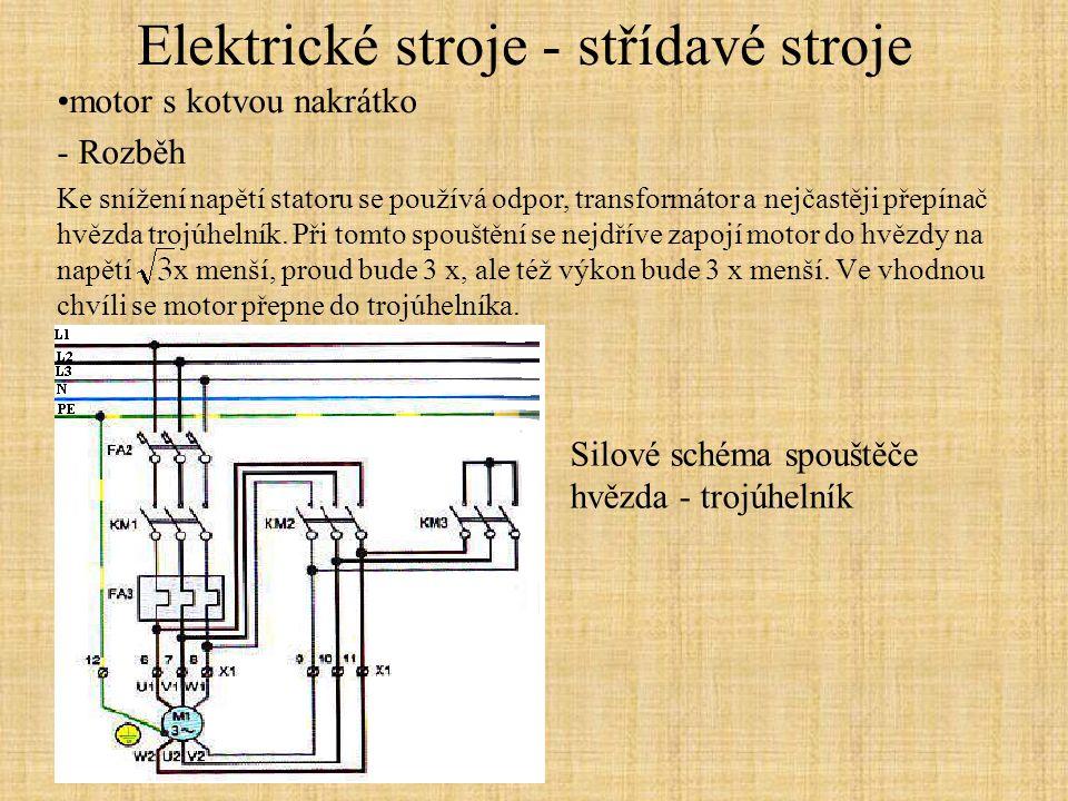Elektrické stroje - střídavé stroje motor s kotvou nakrátko - Rozběh Ke snížení napětí statoru se používá odpor, transformátor a nejčastěji přepínač h