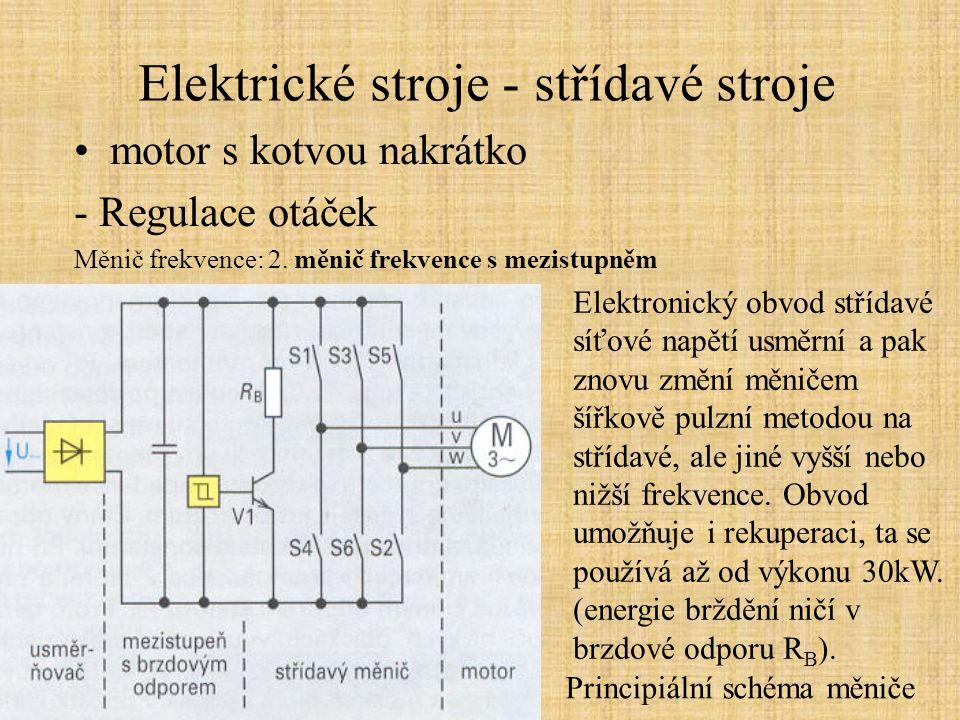 Elektrické stroje - střídavé stroje motor s kotvou nakrátko - Regulace otáček Měnič frekvence: 2. měnič frekvence s mezistupněm Elektronický obvod stř