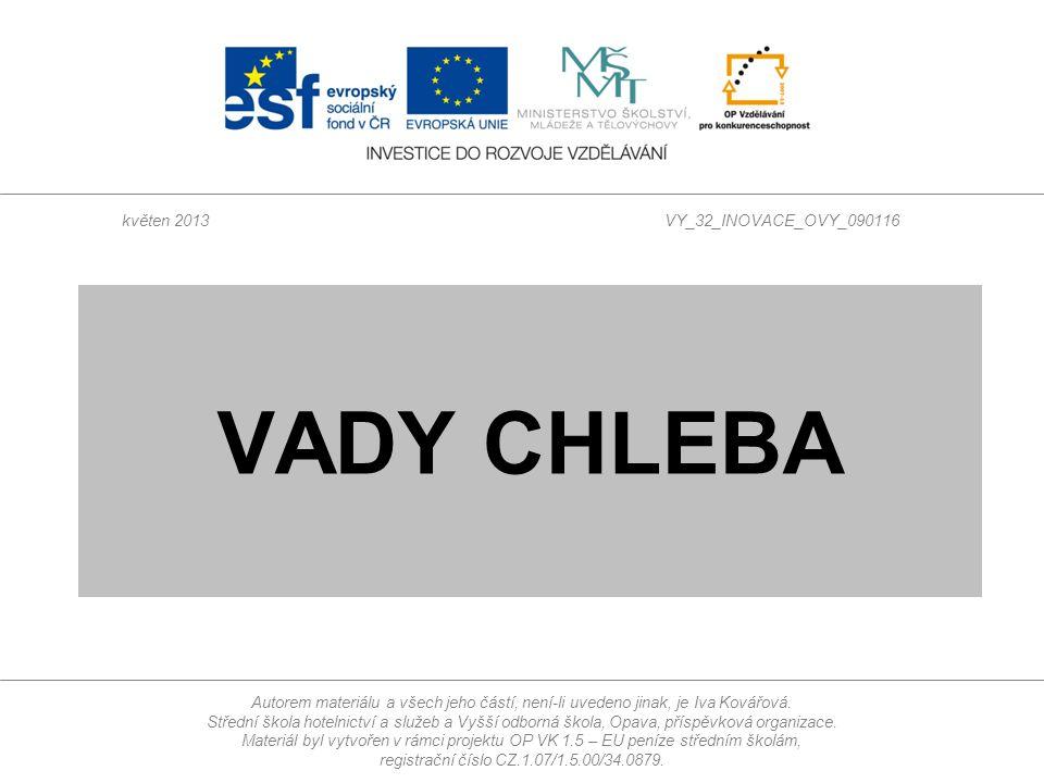 Autorem materiálu a všech jeho částí, není-li uvedeno jinak, je Iva Kovářová. Střední škola hotelnictví a služeb a Vyšší odborná škola, Opava, příspěv