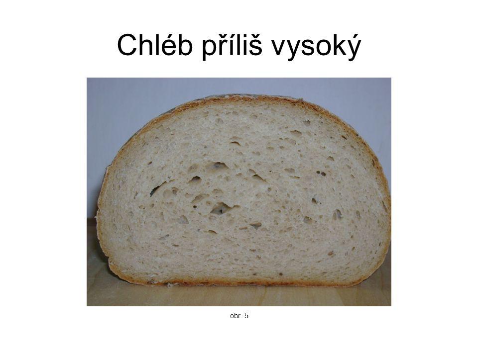 Chléb příliš vysoký obr. 5