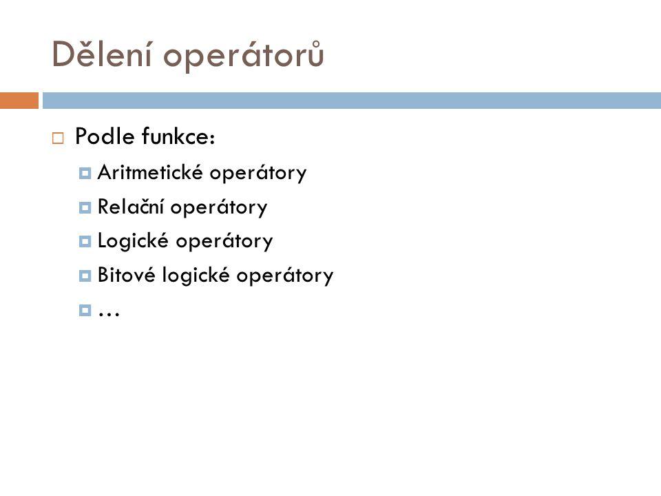"""Operátor přiřazení  Znak """"=  Přiřazuje hodnotu nebo výsledek výpočtu určité proměnné"""