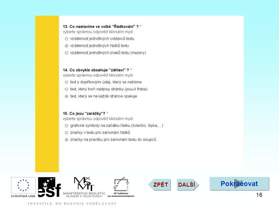 Pokračovat DALŠÍZPĚT 16 Testování znalostí žáků pomocí nástrojů Google Dokumenty