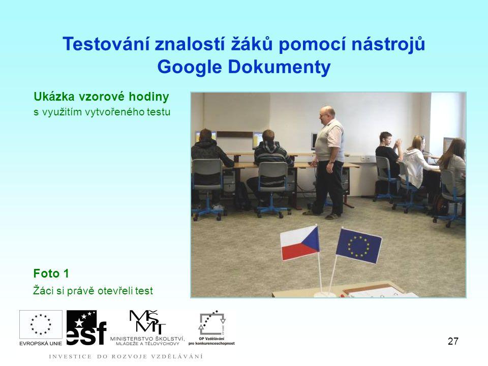 27 Ukázka vzorové hodiny s využitím vytvořeného testu Testování znalostí žáků pomocí nástrojů Google Dokumenty Foto 1 Žáci si právě otevřeli test