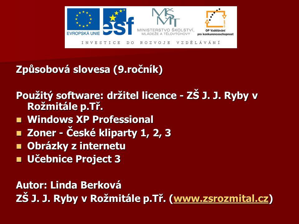 Způsobová slovesa (9.ročník) Použitý software: držitel licence - ZŠ J.