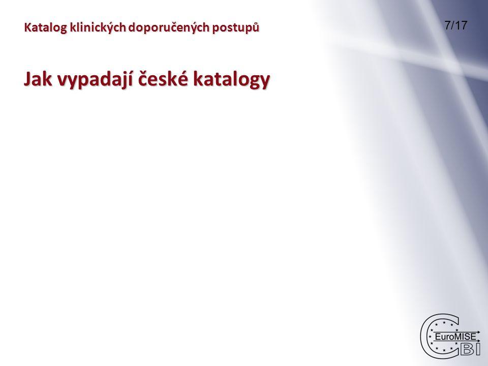 Katalog klinických doporučených postupů 7/17 Jak vypadají české katalogy