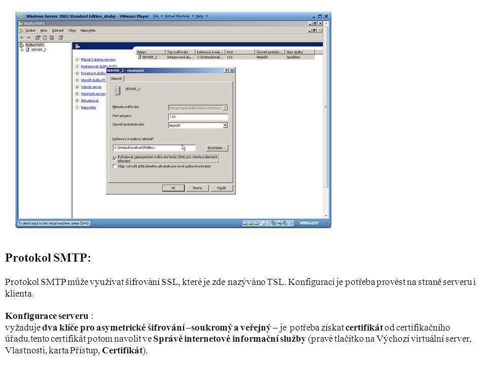 Protokol SMTP: Protokol SMTP může využívat šifrování SSL, které je zde nazýváno TSL. Konfiguraci je potřeba provést na straně serveru i klienta. Konfi
