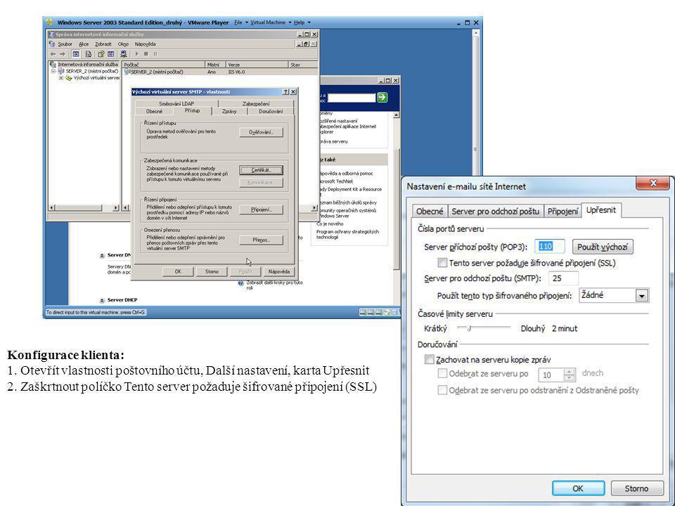 Konfigurace klienta: 1. Otevřít vlastnosti poštovního účtu, Další nastavení, karta Upřesnit 2. Zaškrtnout políčko Tento server požaduje šifrované přip