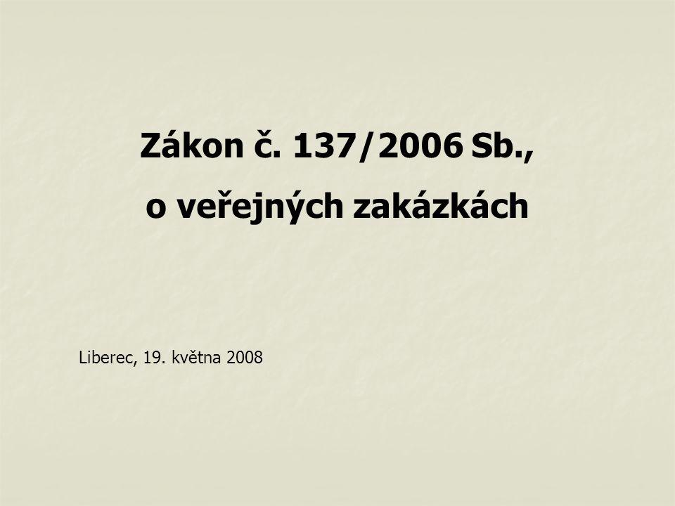 Zákon č. 137/2006 Sb., o veřejných zakázkách Liberec, 19. května 2008