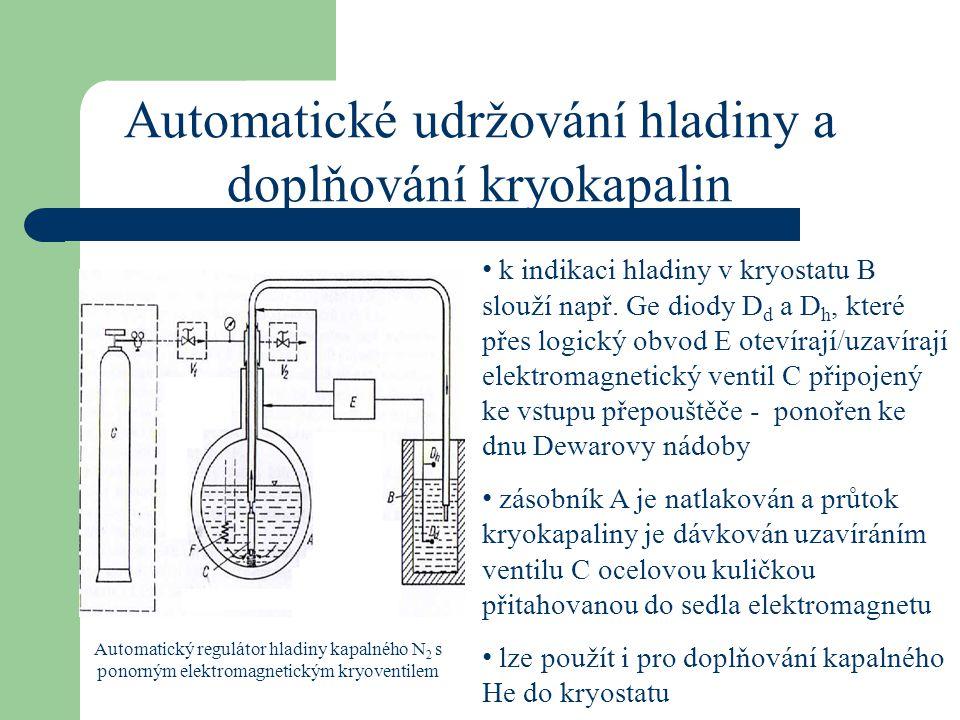 Automatické udržování hladiny a doplňování kryokapalin Automatický regulátor hladiny kapalného N 2 s ponorným elektromagnetickým kryoventilem k indika