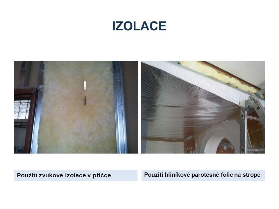 IZOLACE Použití zvukové izolace v příčce Použití hliníkové parotěsné folie na stropě