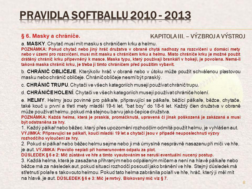 KAPITOLA III.– VÝZBROJ A VÝSTROJ § 8. Sportovní úbor.
