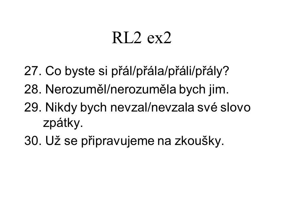 RL2 ex2 27. Co byste si přál/přála/přáli/přály. 28.