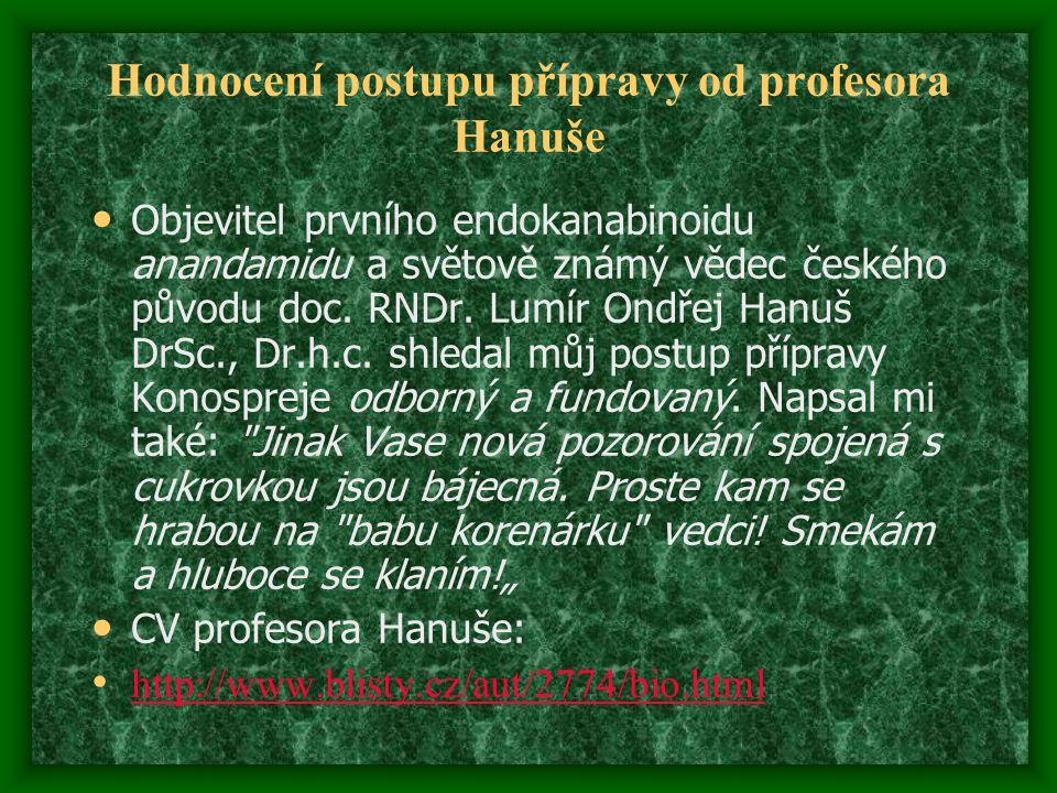 Hodnocení postupu přípravy od profesora Hanuše Objevitel prvního endokanabinoidu anandamidu a světově známý vědec českého původu doc. RNDr. Lumír Ondř