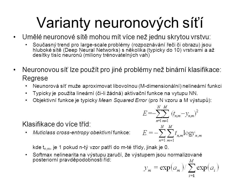Umělé neuronové sítě mohou mít více než jednu skrytou vrstvu: Současný trend pro large-scale problémy (rozpoznávání řeči či obrazu) jsou hluboké sítě
