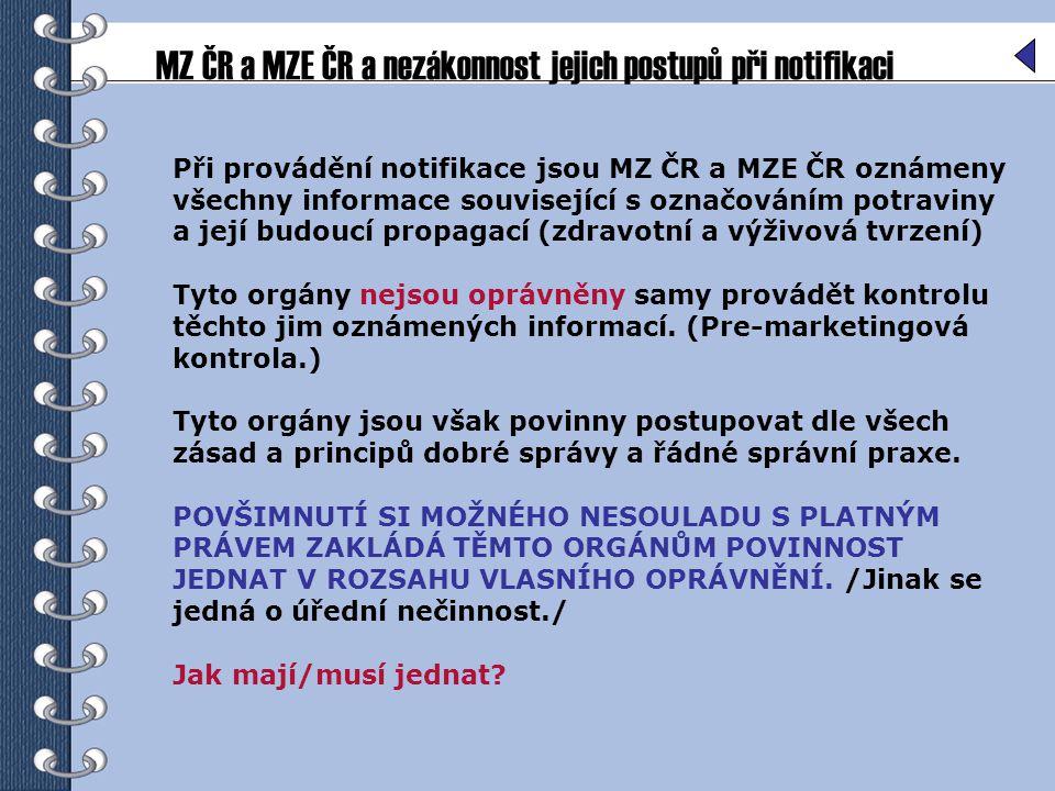 MZ ČR a MZE ČR a nezákonnost jejich postupů při notifikaci Při provádění notifikace jsou MZ ČR a MZE ČR oznámeny všechny informace související s označ