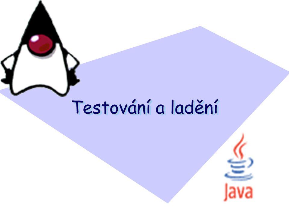 Použité zdroje java.sun.com Pavlíčková, Pavlíček : Úvod do Javy Pecinovský: Myslíme objektově v jazyku Java 5.0 Eckel: Myslíme v jazyku Java, dva díly – Grada www.junit.org