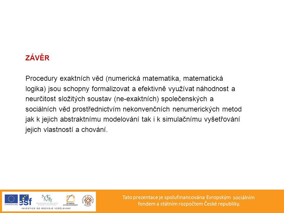 APSYS – Exaktní metody řešení projektů vědy a výzkumu Kurz -Modelování systémů v oblasti společenských věd Obsah kurzu 1 Základní pojmy systémové teorie 2 Abstraktní modelování systémů 3 Metody modelování systémů v ekonomice Prezentace - Metody nekonvenčního modelování s přístupy umělé inteligence Obsah prezentace 1 Problematika vědního oboru Umělá inteligence 2 Znalostní modely fuzzy-logické 3 Samočinně se učicí modely – umělé neuronové sítě 4 Optimalizace modelů – genetické algoritmy