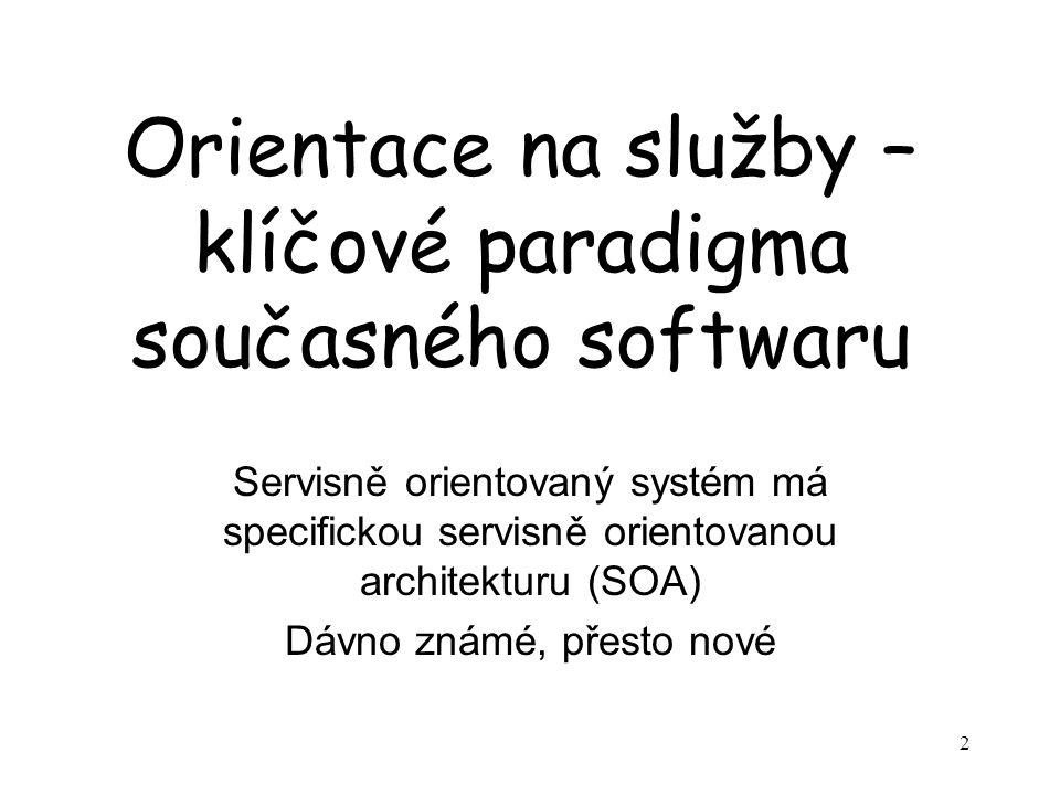 63 Společné vlastnosti všech servisně orientovaných systémů, opakování Virtuální peer-to-peer spolupráce autonomních komponent (autonomie využití a také vývoje) spolupracujících jako služby masové obsluhy, p2p je nutnou podmínkou, aby se SW komponenty chovaly obdobně jako služby (v tom, co je služba není ještě mezi experty úplná shoda, pro nás autonomní komponenta, peer ve virtuální síti pracující asynchronně)