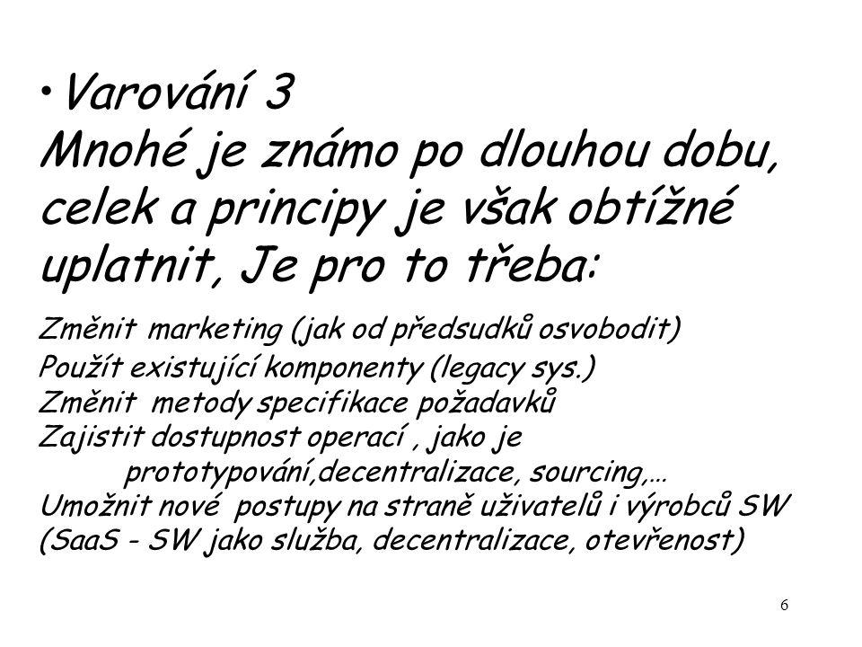 37 Terminologie a pojmy Nejsou ustálené Mění se Marketingové zájmy.