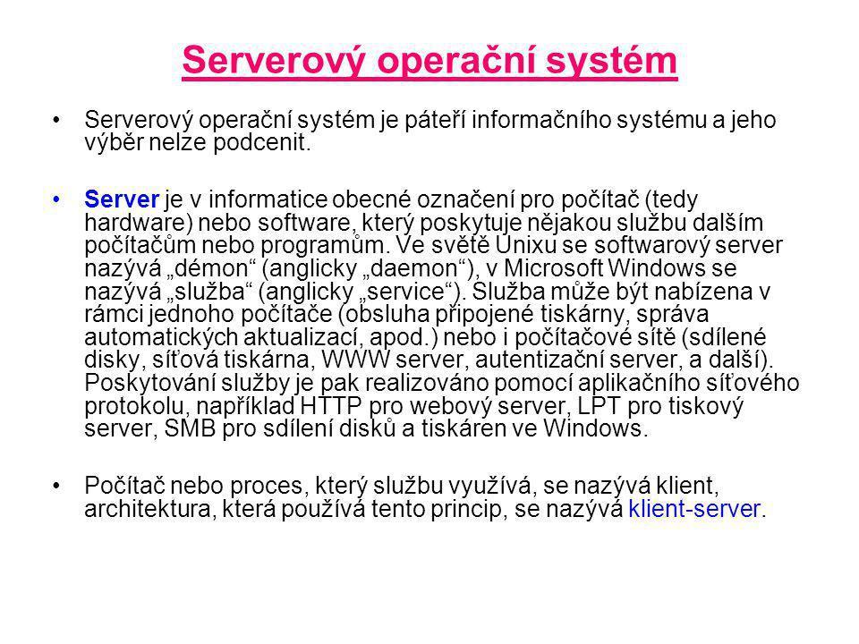 Serverový operační systém Serverový operační systém je páteří informačního systému a jeho výběr nelze podcenit.