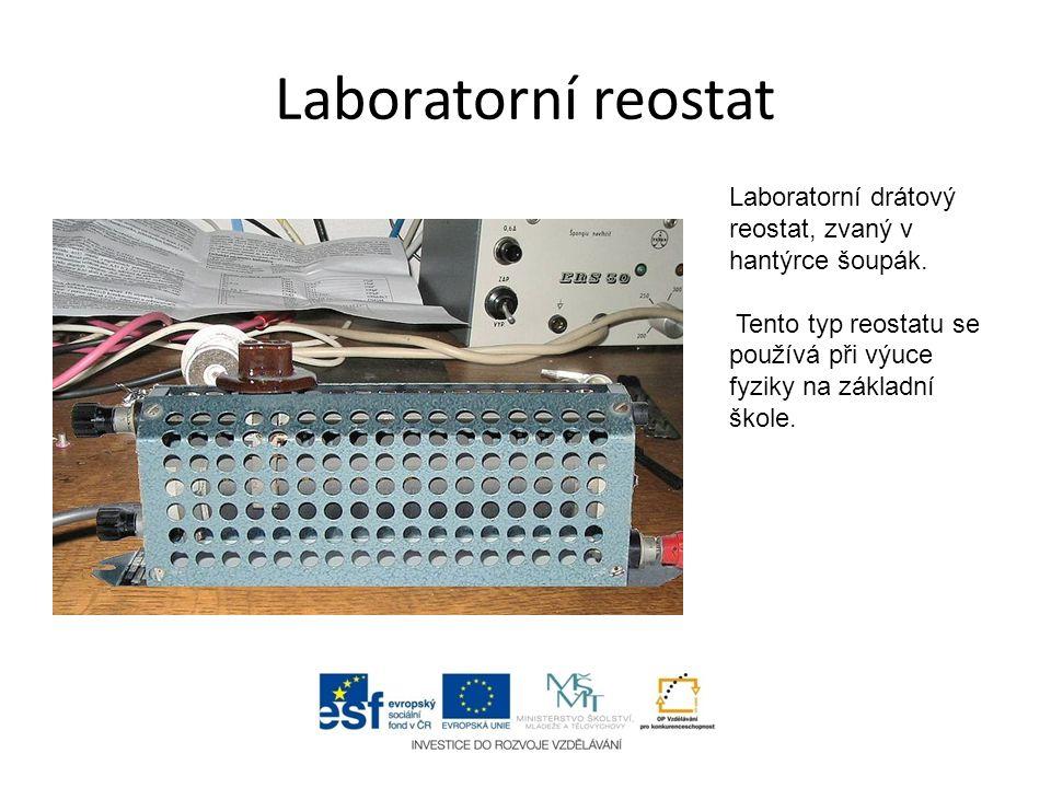 Laboratorní reostat Laboratorní drátový reostat, zvaný v hantýrce šoupák.