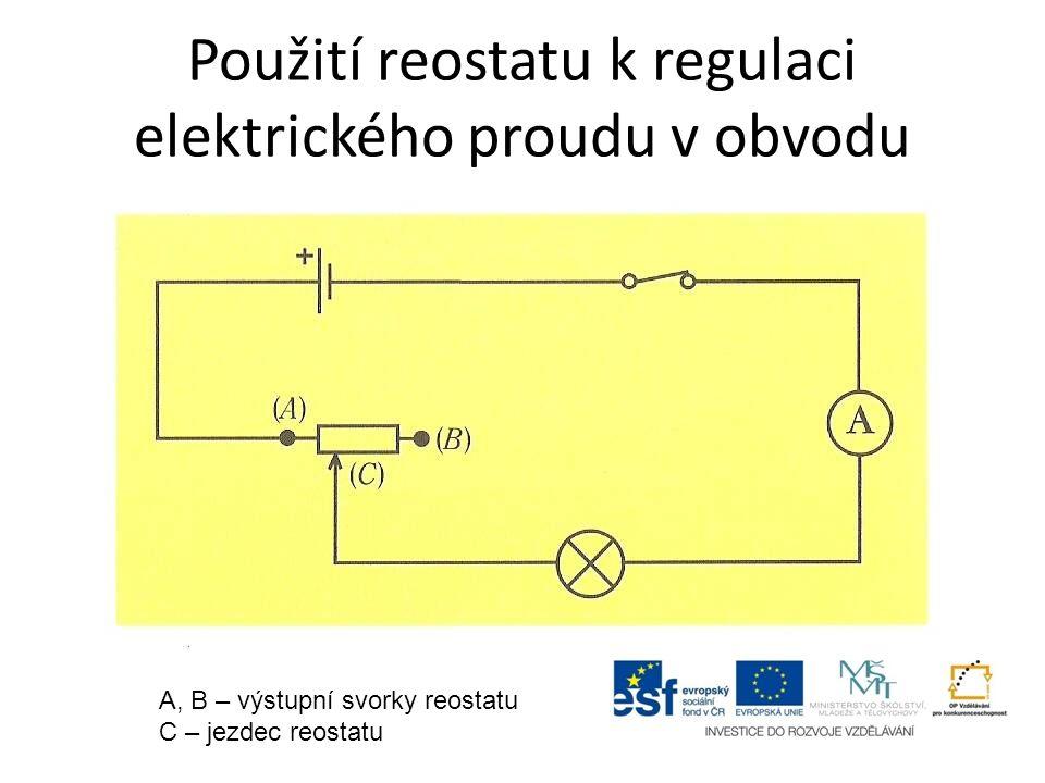 Použití reostatu k regulaci elektrického proudu v obvodu A, B – výstupní svorky reostatu C – jezdec reostatu