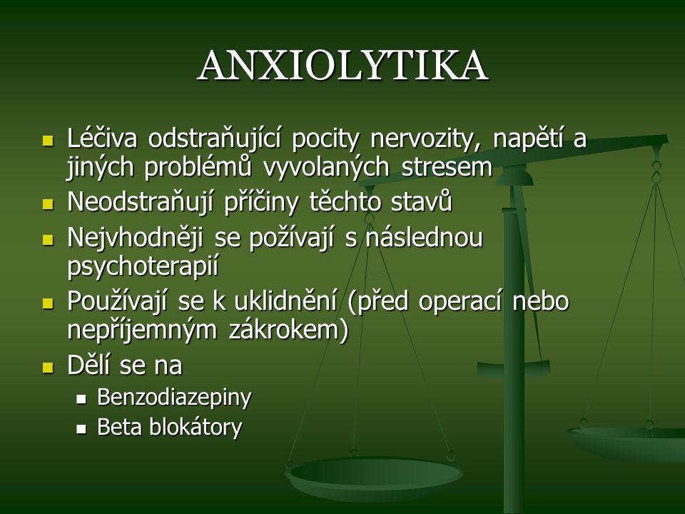ANXIOLYTIKA Léčiva odstraňující pocity nervozity, napětí a jiných problémů vyvolaných stresem Léčiva odstraňující pocity nervozity, napětí a jiných pr