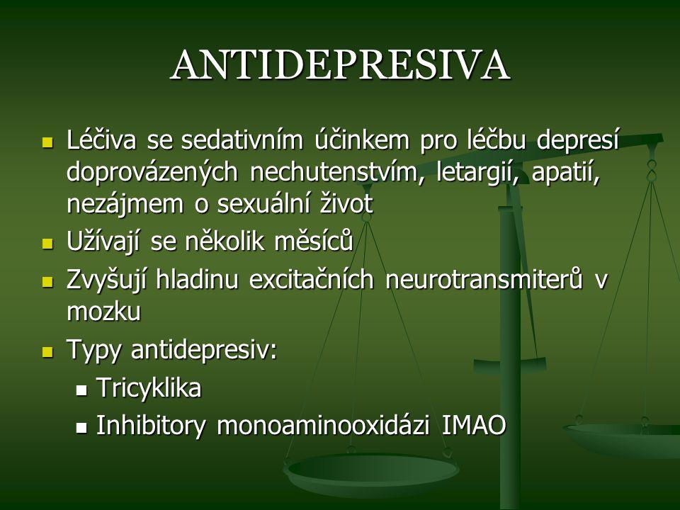 ANTIDEPRESIVA Léčiva se sedativním účinkem pro léčbu depresí doprovázených nechutenstvím, letargií, apatií, nezájmem o sexuální život Léčiva se sedati