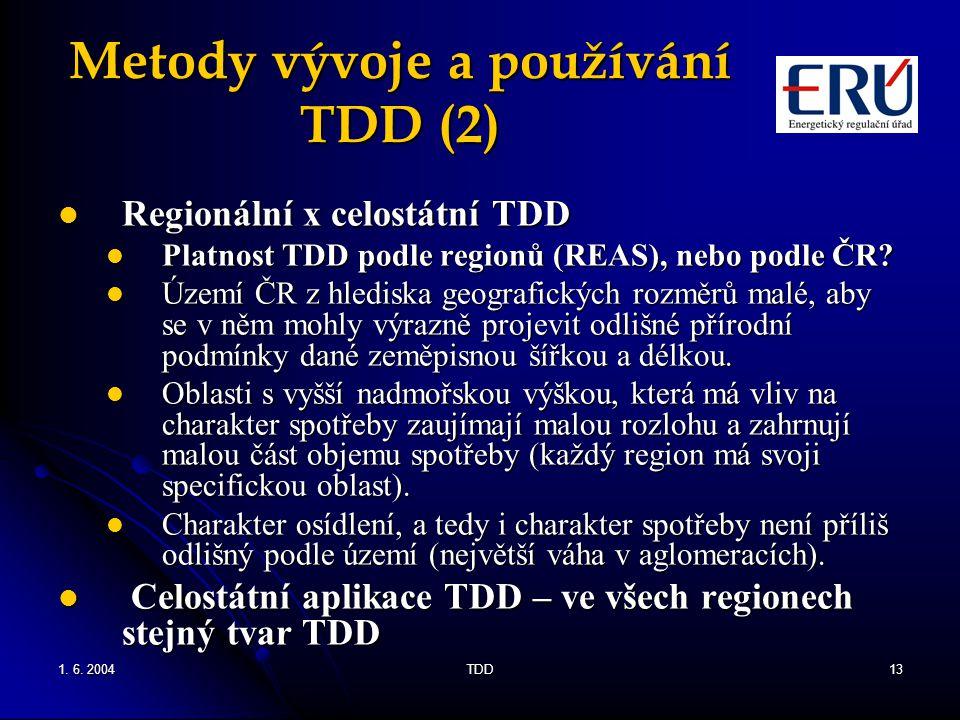 1. 6. 2004TDD13 Metody vývoje a používání TDD (2) Regionální x celostátní TDD Regionální x celostátní TDD Platnost TDD podle regionů (REAS), nebo podl