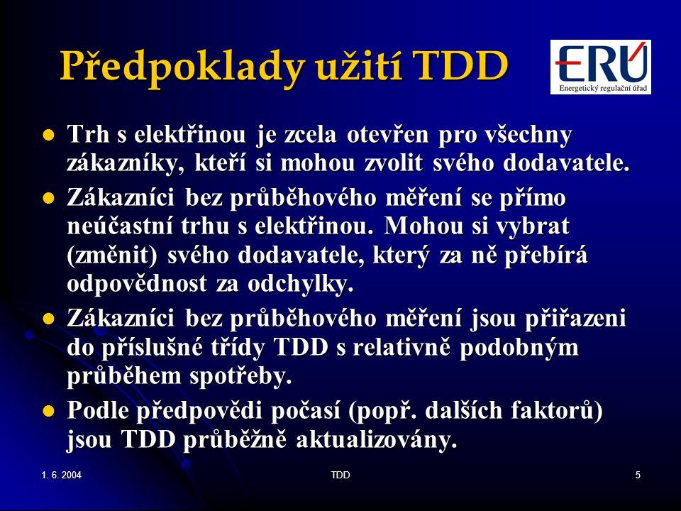 1. 6. 2004TDD5 Předpoklady užití TDD Trh s elektřinou je zcela otevřen pro všechny zákazníky, kteří si mohou zvolit svého dodavatele. Trh s elektřinou