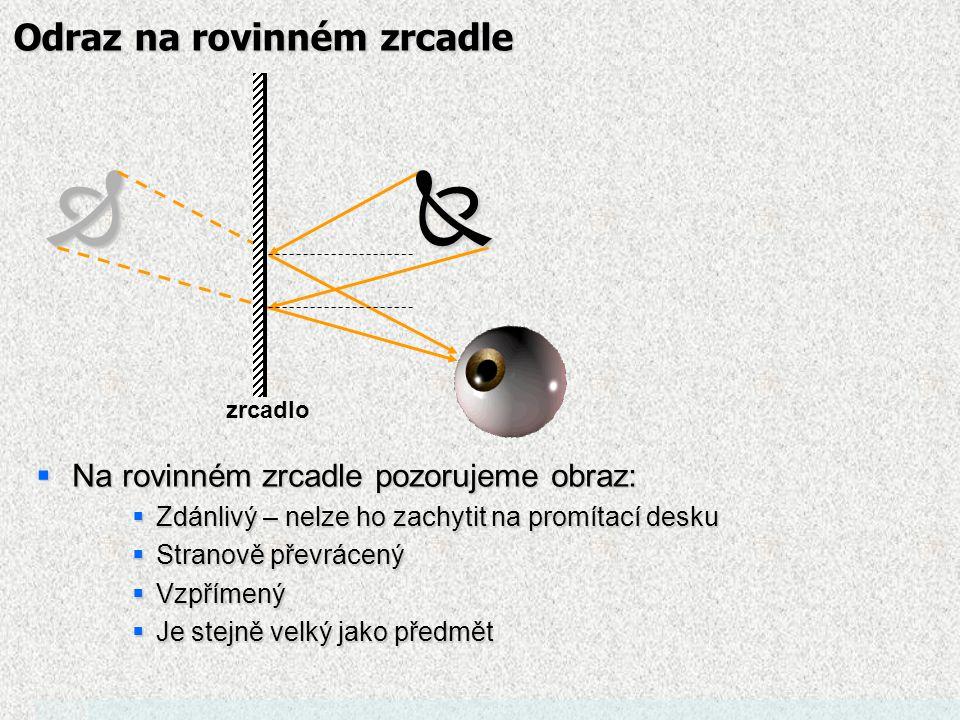 5.Odraz světla, rovinná zrcadla  Na drsném povrchu tělesa (např.