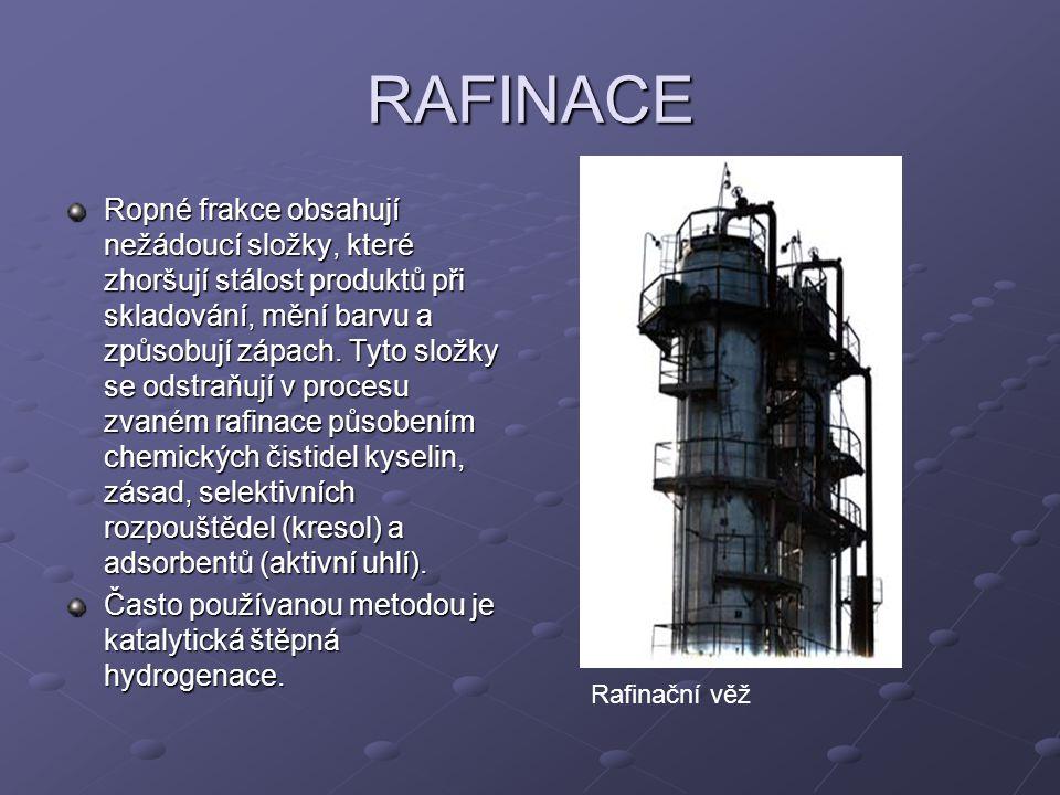RAFINACE Ropné frakce obsahují nežádoucí složky, které zhoršují stálost produktů při skladování, mění barvu a způsobují zápach. Tyto složky se odstraň
