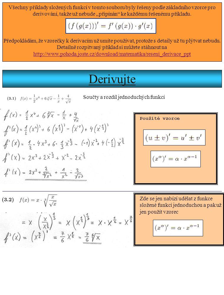 """Derivujte Všechny příklady složených funkcí v tomto souboru byly řešeny podle základního vzorce pro derivování, takže už nebude """"připínán"""" ke každému"""