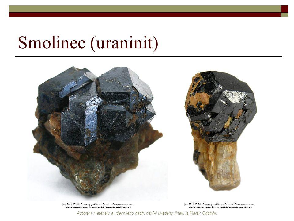Autorem materiálu a všech jeho částí, není-li uvedeno jinak, je Marek Odstrčil. Smolinec (uraninit) [cit. 2011-09-16]. Dostupný pod licencí Creative C