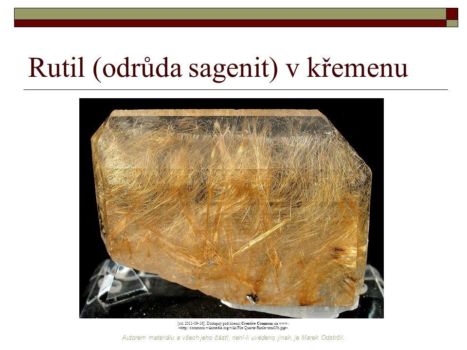 Autorem materiálu a všech jeho částí, není-li uvedeno jinak, je Marek Odstrčil. Rutil (odrůda sagenit) v křemenu [cit. 2011-09-16]. Dostupný pod licen