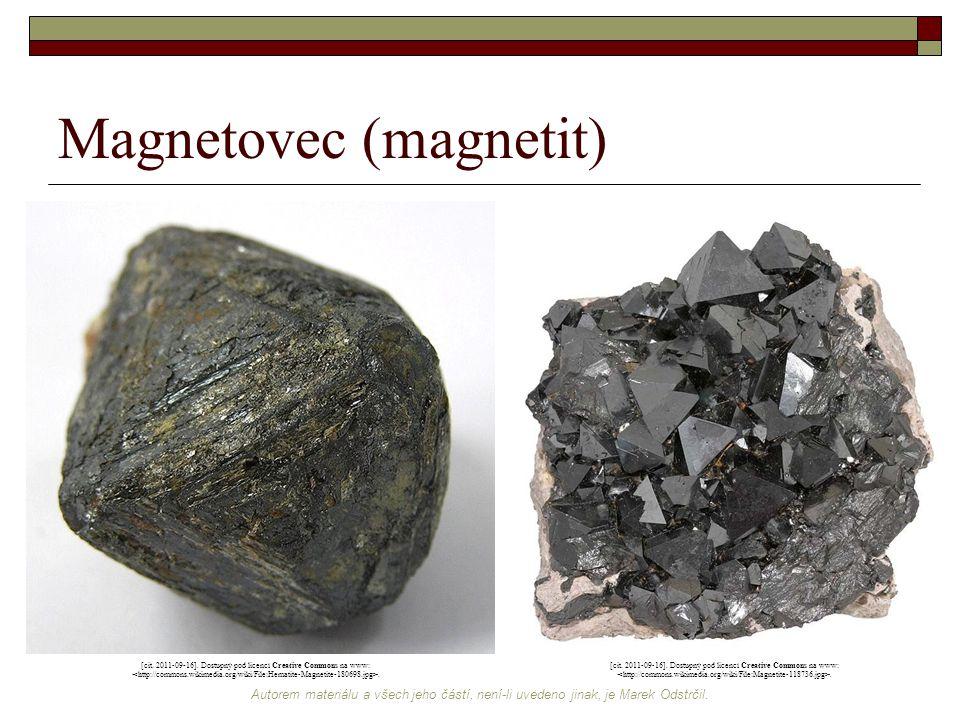 Autorem materiálu a všech jeho částí, není-li uvedeno jinak, je Marek Odstrčil. Magnetovec (magnetit) [cit. 2011-09-16]. Dostupný pod licencí Creative