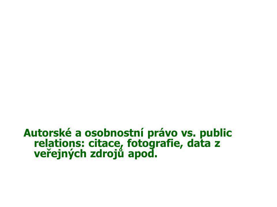 Autorské a osobnostní právo vs. public relations: citace, fotografie, data z veřejných zdrojů apod.