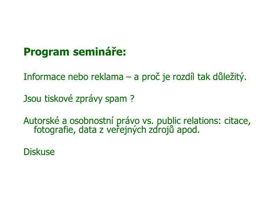 Program semináře: Informace nebo reklama – a proč je rozdíl tak důležitý.