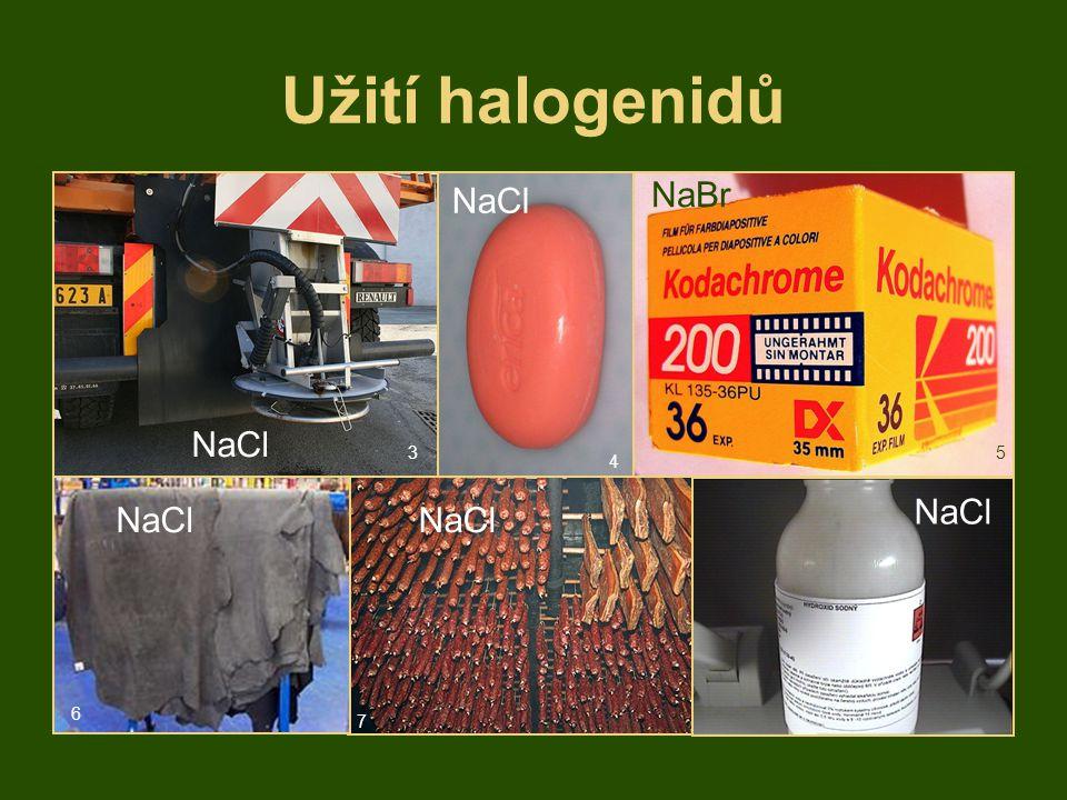 Užití halogenidů NaCl NaBr NaCl 3 4 5 6 7