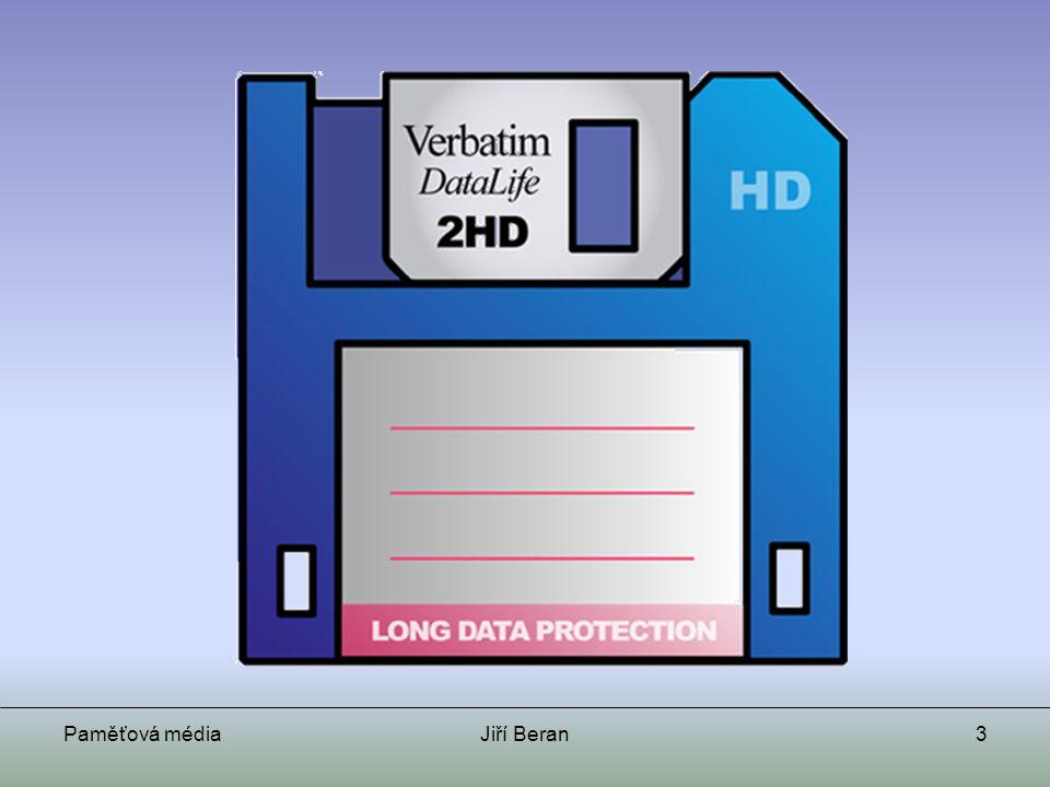 Paměťová médiaJiří Beran4 Disketa (3,5 ) Kapacita 720 kb nebo 1,44 MB Uvedení na trh 1984 Cena (2006) 7 Kč Výhody: Cena Snadný zápis a přepis Tradice Nevýhody: Velmi malá kapacita Poruchovost http://en.wikipedia.org/wiki/Floppy_disc